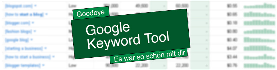 Goodbye Google Adwords Keyword-Tool