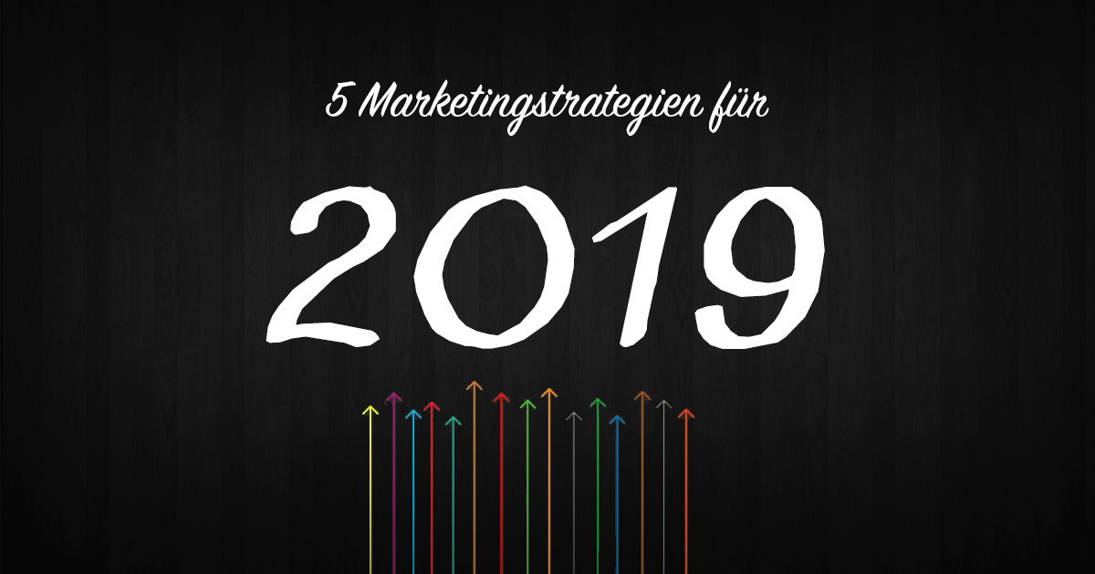 Marketing Tipps 2019